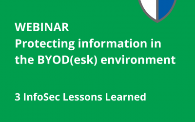 WEBINAR: Protecting Information in the BYOD(esk) Environment: 3 InfoSec Lessons Learned